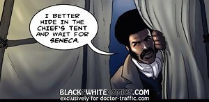 I better hide in the cheif's tent and wait for Seneca at ebony cartoon porn